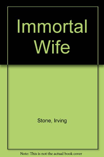 Immortal Wife: Irving Stone
