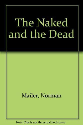 9780451040879: The Naked and the Dead