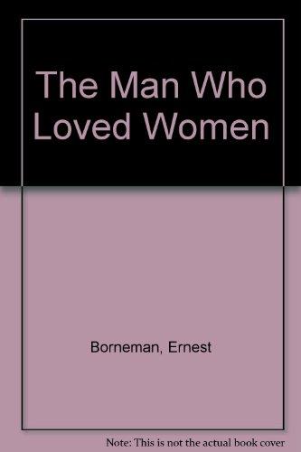 The Man Who Loved Women: Ernest Borneman