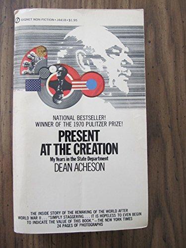 Present at Creation: Dean Acheson