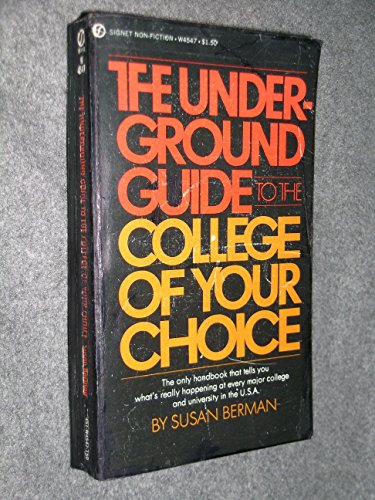 The Underground Guide to the College of Your Choice (9780451045478) by Susan Berman