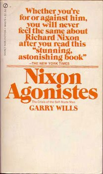 9780451046796: Nixon Agonistes - the Crisis of the Self-made Man