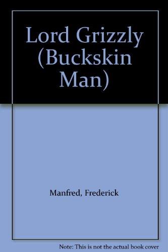 9780451051479: Lord Grizzly (Buckskin Man)