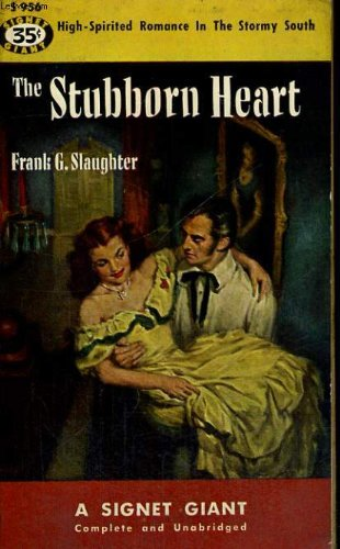 Stubborn Heart (0451051955) by Frank G. Slaughter