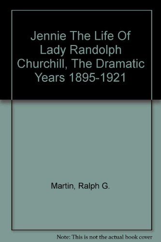 9780451051967: Jennie: The Life of Lady Randolph Churchill, Vol. 2: The Dramatic Years, 1895-1921
