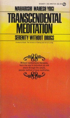 9780451051981: Transcendental Meditation: Serenity Without Drugs