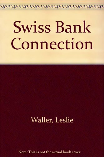 The Swiss Bank Connection: Waller