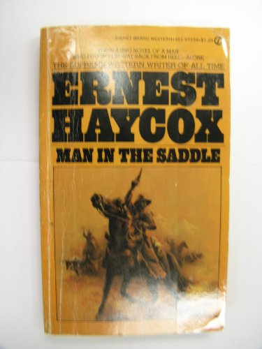 Man in the Saddle: Ernest Haycox