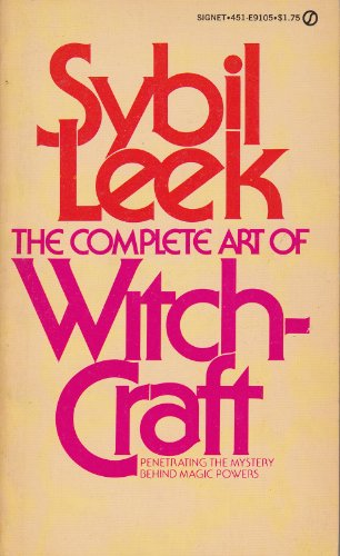 9780451054005: The Complete Art of Witchcraft: Penetrating the Secrets of White Magic