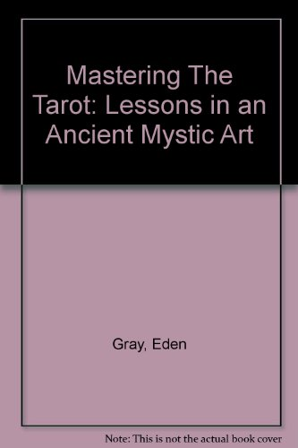 9780451055026: Mastering The Tarot: Lessons in an Ancient Mystic Art