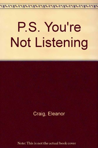 P.S. You're Not Listening (0451055632) by Craig, Eleanor