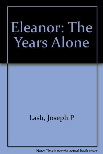 9780451056276: Eleanor: The Years Alone