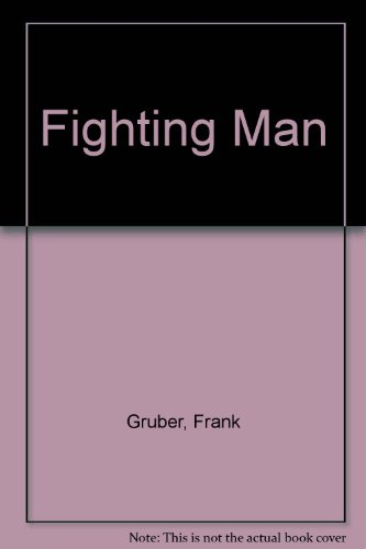 Fighting Man: Gruber, Frank