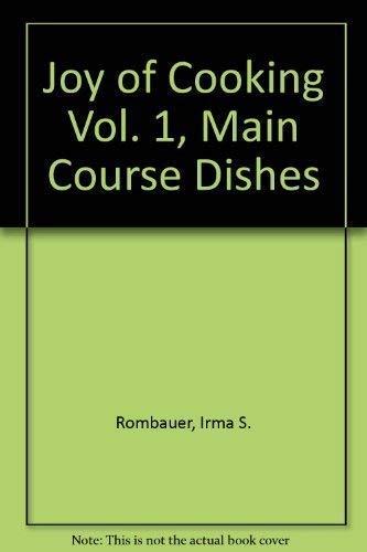 The Joy of Cooking: Volume 1: Irma S. Rombauer;
