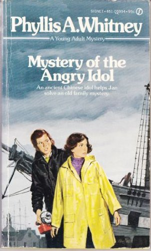Mystery of the Angry Idol: Phyllis A. Whitney