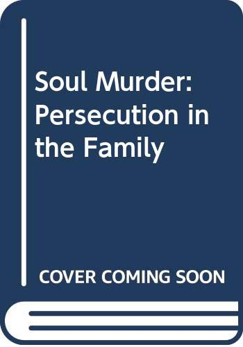 9780451061492: Soul Murder: Persecution in the Family