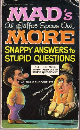 9780451062925: Mad's Al Jaffee Spews Out More Snappy Answers to Stupid Questions