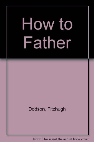 9780451063083: How to Father