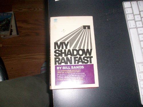 9780451063847: My Shadow Ran Fast