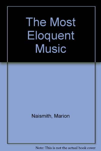 The Most Eloquent Music: Marion Naismith