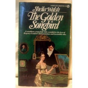 The Golden Songbird (A Signet Regency Romance): Walsh, Sheila