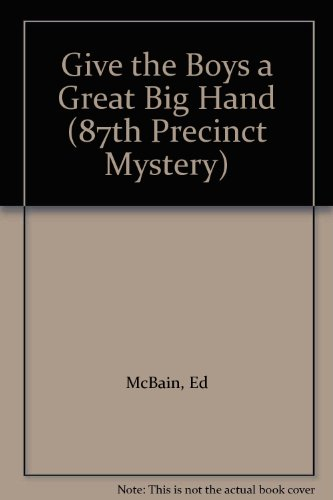 9780451066831: Give the Boys a Great Big Hand (87th Precinct Mystery)