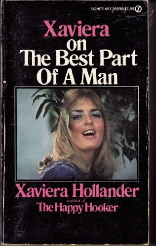 9780451066985: Xaviera on the Best Part of a Man