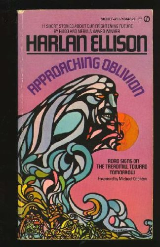 Approaching Oblivion: Road Signs on the Treadmill Toward Tomorrow: Harlan Ellison