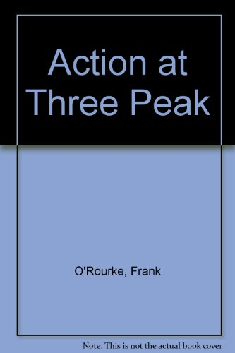 Action at Three Peak (0451069064) by Frank O'Rourke