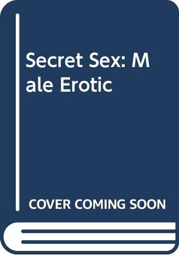 9780451069467: Secret Sex: Male Erotic