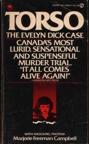 Torso: The Evelyn Dick Case: Campbell, Marjorie Freeman