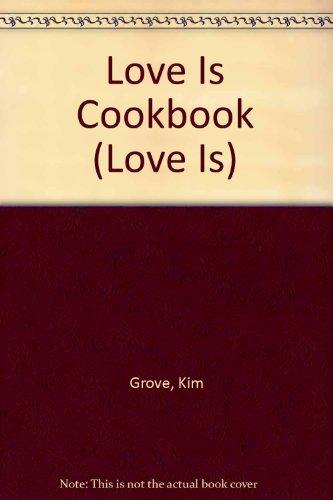 9780451070364: Love Is Cookbook by Grove, Kim