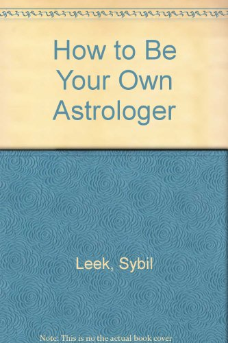 9780451070579: How to Be Your Own Astrologer