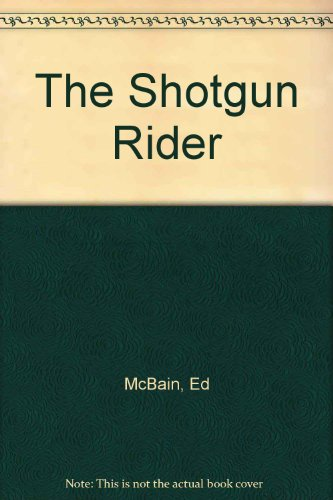 The Shotgun Rider (0451071530) by Ed McBain