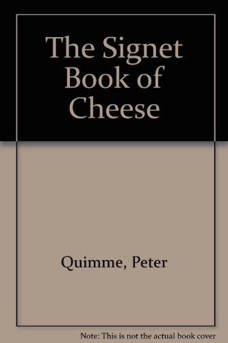 The Signet Book of Cheese: Peter Quimme