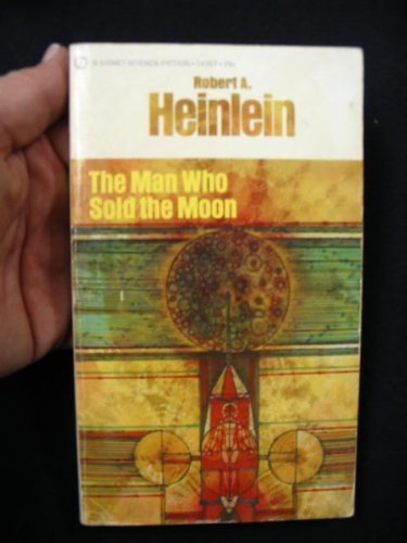 9780451071965: The Man who Sold the Moon (Complete - all 6 Stories)