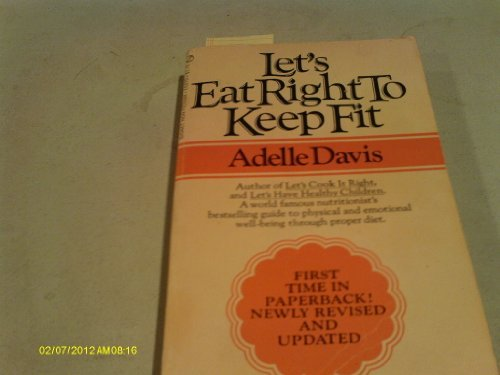 Let's Eat Right to Keep Fit (9780451072450) by Adelle Davis