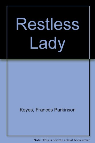 Restless Lady (0451072588) by Frances Parkinson Keyes