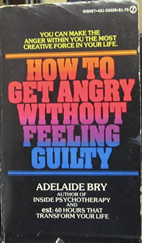 9780451072856: How to Get Angry Without Feeling Guilty
