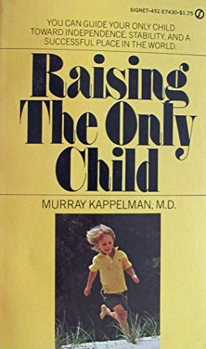 9780451074300: Raising the Only Child