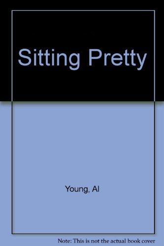 Sitting Pretty (9780451074935) by Al Young