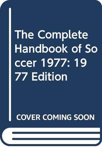 9780451075079: The Complete Handbook of Soccer 1977: 1977 Edition