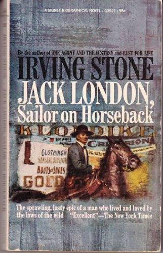 Sailor on Horseback: Jack London: Irving Stone