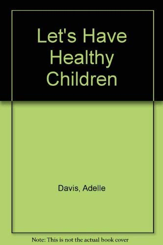 9780451075932: Let's Have Healthy Children