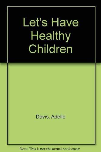 Let's Have Healthy Children: Davis, Adelle