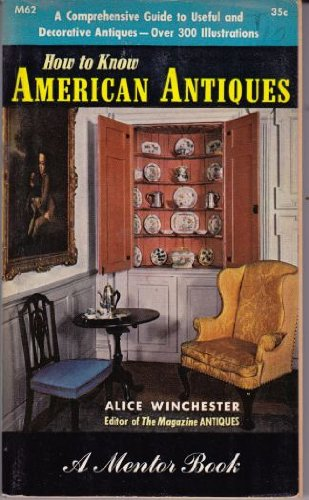 How to Know American Antiques: Alice Winchester