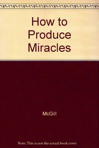 9780451076182: How to Produce Miracles