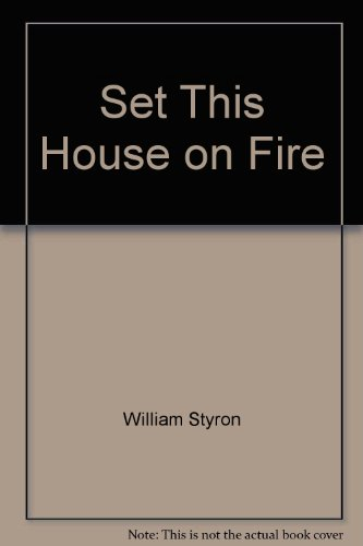 9780451076373: Set the House on Fire