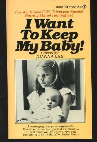 I Want to Keep My Baby!: Joanna Lee