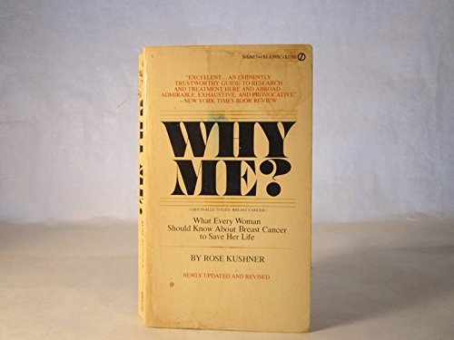 9780451076922: Why Me: What Every Woman Should Know About Breast Cancer to Save Her Life